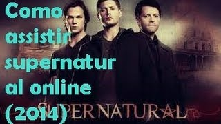 Como assistir supernatural online dublado (2014)
