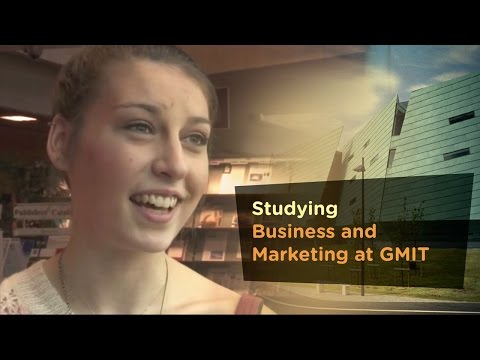 Business and Marketing - Galway Mayo Institute of Technology - GMIT