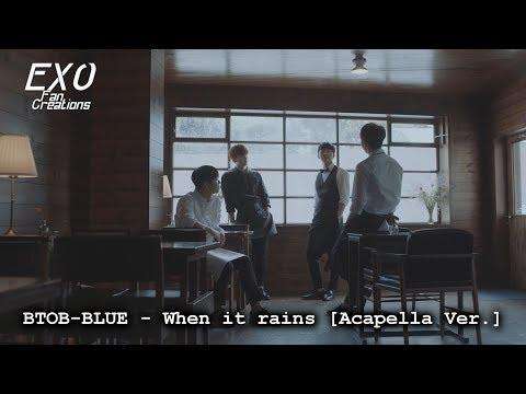 BTOB-BLUE - When It Rains (Acapella Ver.)