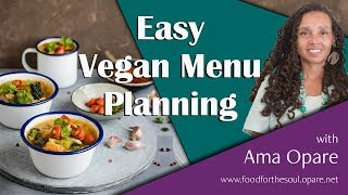 How To Plan Vegan Meals: Three Tips For Easy Vegan Meal Planning