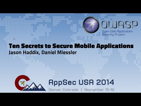 Ten Secrets to Secure Mobile Applications - OWASP AppSecUSA 2014