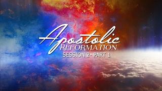 Apostolic Reformation Session2 part 1
