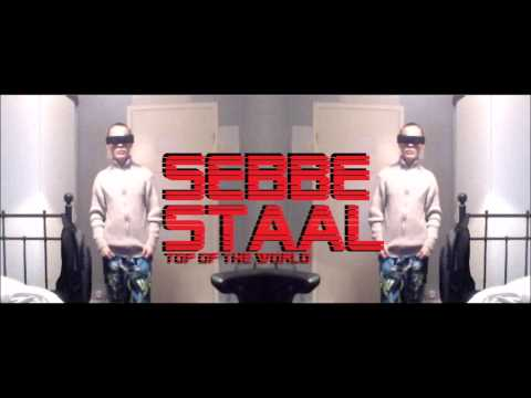 Sebbe Staal - Top Of The World (Audio)