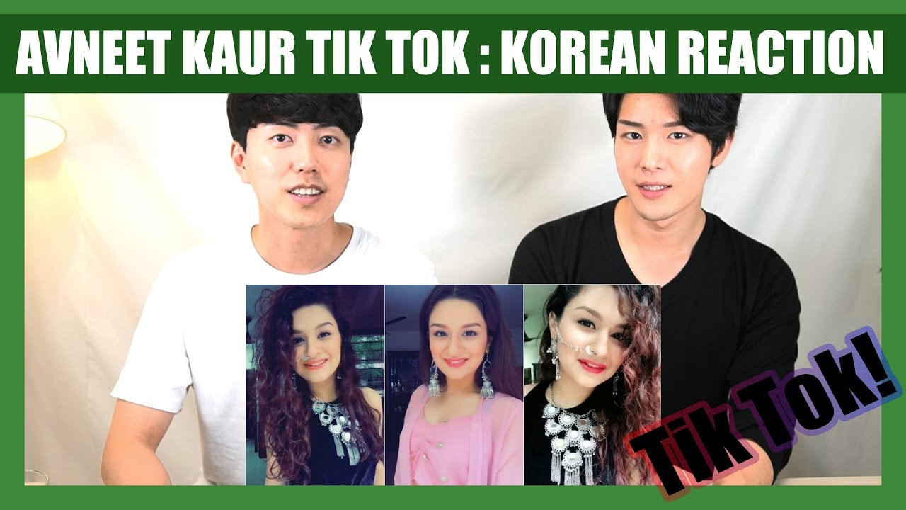 Indian Tik Tok Reaction by Korean Dost | Avneet Kaur | Tik Tok India