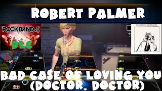 Robert Palmer - Bad Case of Loving You (Doctor, Doctor) - Rock Band 4 DLC Full Band (Nov 4th, 2015)