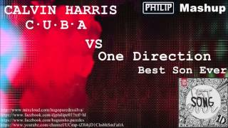 One Direction & Calvin Harris  Best Song Ever Vs CUBA mp3