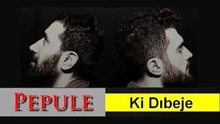 Pepule - Ki Dıbeje