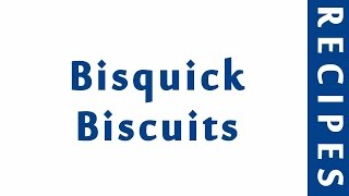 Bisquick Biscuits  MOST POPULAR BREAD RECIPES  RECIPES LIBRARY
