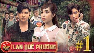 LAN QUẾ PHƯỜNG | TẬP 1 : ĐẠI CA Chợ Lớn Đối Đầu Lưu Manh | Chương 4 : HỒNG MẪU ĐƠN | Phim Yang Hồ