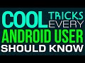 7 cool tricks every Android user should know