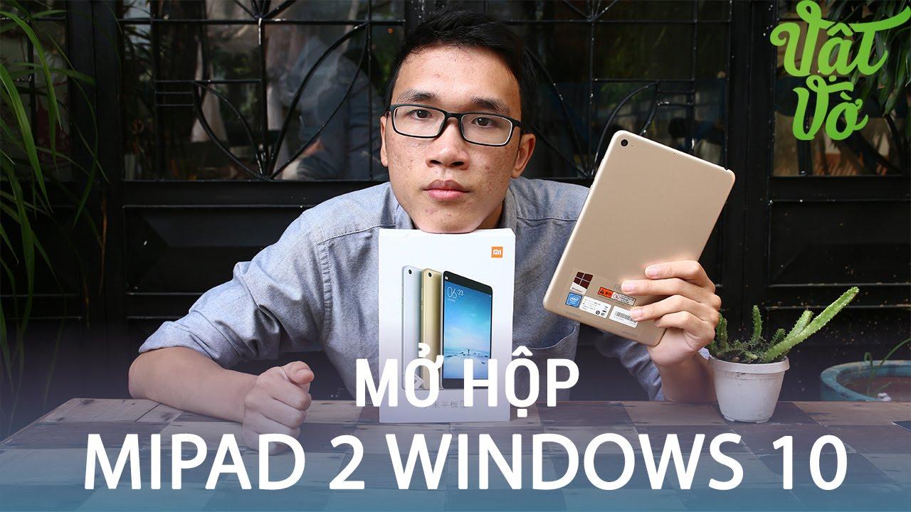 Vật Vờ| Mở hộp & đánh giá nhanh Xiaomi MiPad 2 chạy Windows 10
