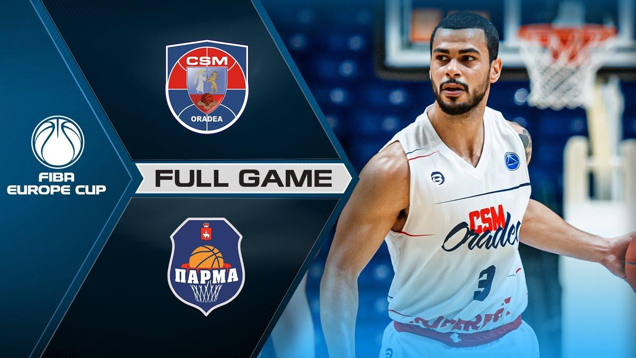 3RD PLACE: CSM CSU Oradea v BC Parma | Full Game - FIBA Europe Cup 2020