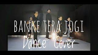 Banke Tera Jogi  choreographed By Nyaani RJ   Dance Cover