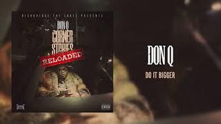 Mix - Don Q - Do It Bigger [Official Audio]