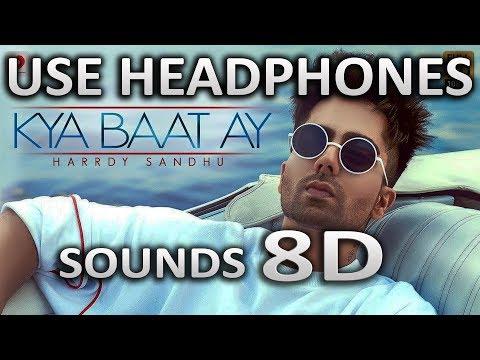 Harrdy Sandhu - Kya Baat Ay (8D AUDIO) | Latest Song | SOUNDS 8D HINDI