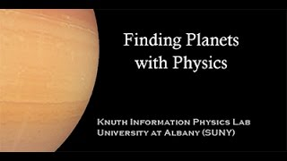 Finding Planets with Physics