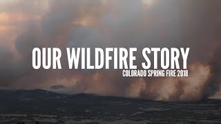 WILDFIRES IN COLORADO | Our Story