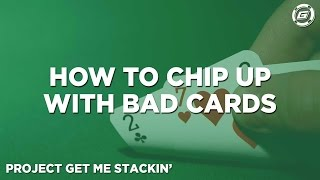 How To Chip-Up in Poker Tournaments With Bad Cards
