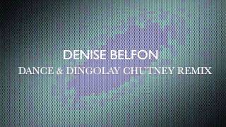 Denise Belfon - Dance & Dingolay - Chutney Remix {2011} HD