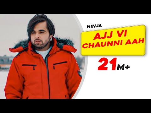 Ajj Vi Chaunni Aah (Full Video) | Ninja ft Himanshi Khurana | Gold Boy | Latest Punjabi Song 2018