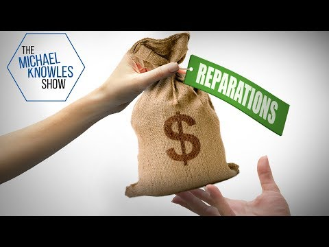 Reparations Are A Terrible Idea | The Michael Knowles Show Ep. 368