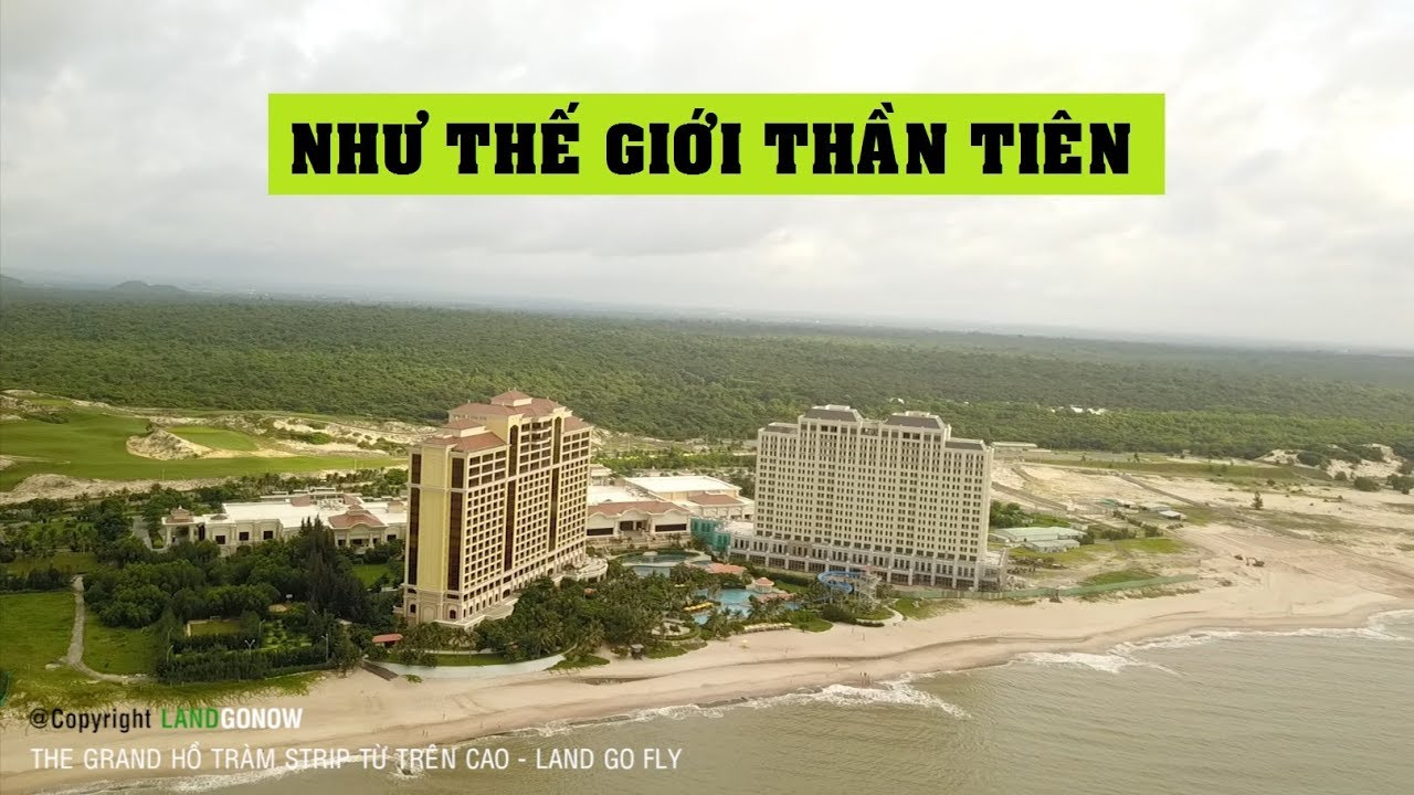 100.000 tỷ tại The Grand Hồ Tràm Strip, Vũng Tàu – Land Go Fly ✔