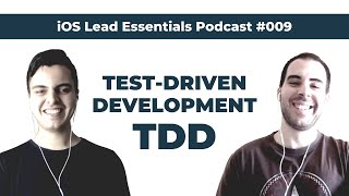 TDD: Ultimate productivity, high salary, and a remarkable career | iOS Lead Essentials Podcast #009