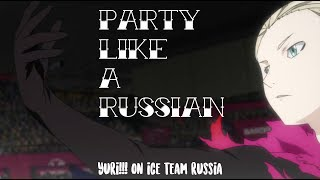Party Like A Russian | Yuri!!! On Ice AMV