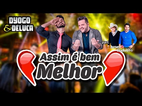 Dyogo & Deluca - Assim é Bem Melhor (DVD 2016) part. Israel & Rodolffo
