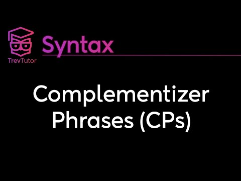 [Syntax] Complementizer Phrases (CPs)