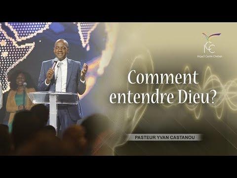 Pasteur Yvan Castanou - Comment entendre Dieu?
