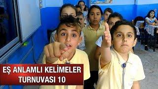 EŞ ANLAMLI KELİMELER TURNUVASI 10