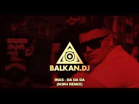 INAS - Da da da (N3R4 Remix)