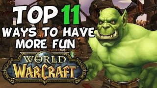 Top 11 Ways To Have More Fun In World of Warcraft