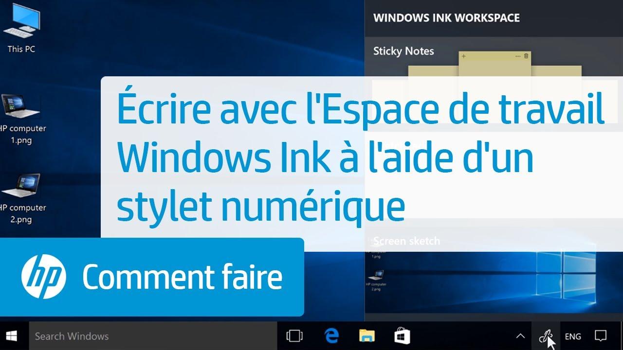 écrire Avec L Espace De Travail Windows Ink à L Aide D Un Stylet Numérique Youtube