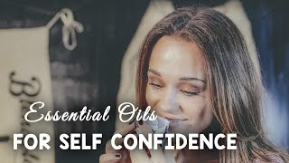 Essential Oils to Improve Your Self-Confidence