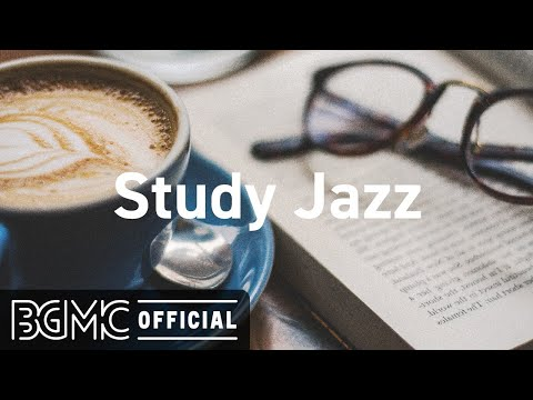 Study Jazz: Relaxing Jazz for Work and Study - Background Instrumental Concentration Jazz