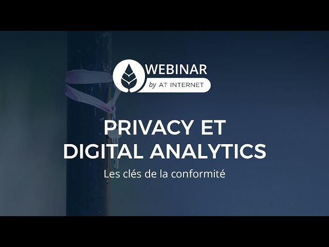 Privacy et Digital Analytics - les clés de la conformité