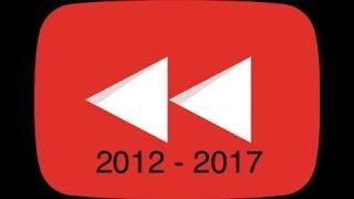 YouTube Rewind 2012 - 2017   Compilation  Original Version