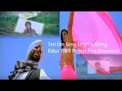 Teri Ore ! Song Singh Is Kinng Edius 7!8!9 Project Free Download