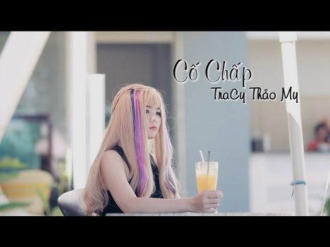 Cố Chấp - Về Nơi Đâu (Phần 1) - TraCy Thảo My [ Official Music Video ]
