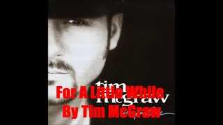 For A Little While By Tim McGraw *Lyrics in description* Video