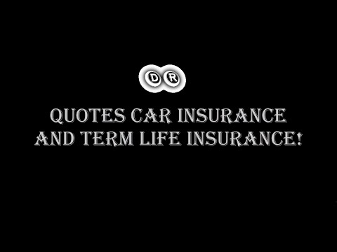 Quotes Car Insurance And Term Life Insurance!!!