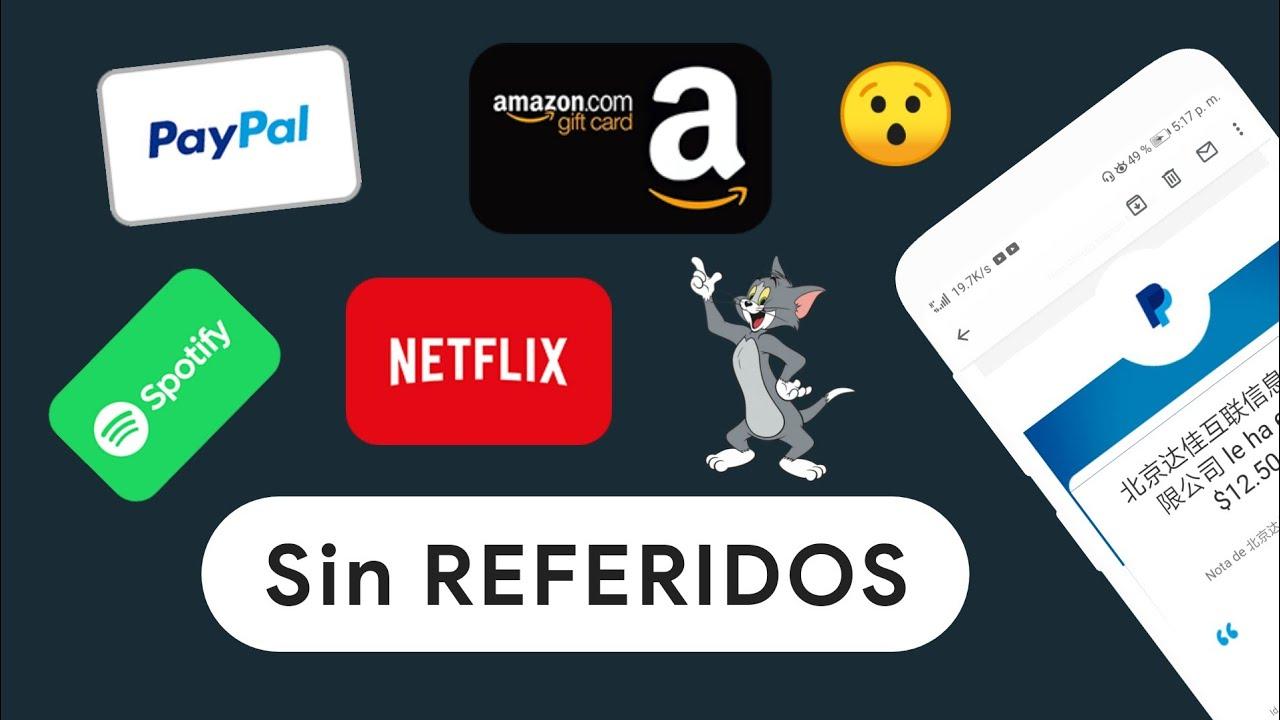 Nueva App Para Ganar Dinero A Paypal Amazon Spotify Y Netflix Giftcard Sin Referidos 2020 Youtube