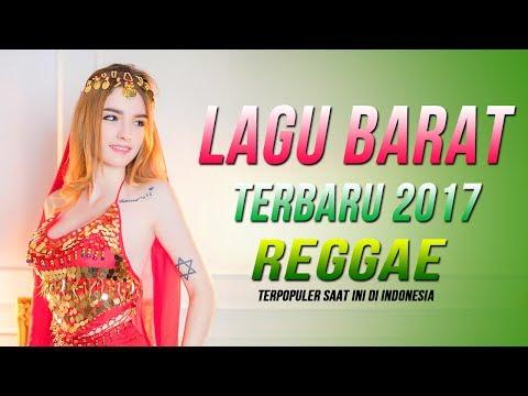 Reggae Lagu Barat Terbaru 2017 Terpopuler Saat ini di Indonesia - Lagu Barat Paling Enak Di Dengar