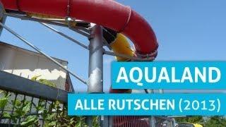 Alle Rutschen im Aqualand Köln! (2013 Version)