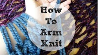 Basics of Arm Knitting, Episode 37