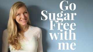 How To Go Sugar Free!