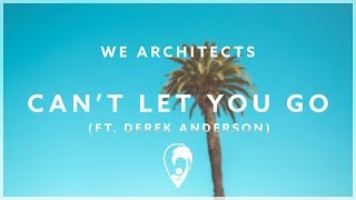 We Architects - Can't Let You Go (ft. Derek Anderson) [Lyrics CC]