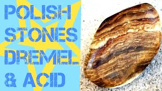 How to Polish Stones with a Rotary Tool and Acid